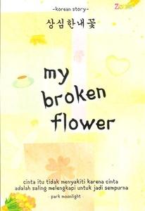 RESENSI NOVEL MY BROKEN FLOWER